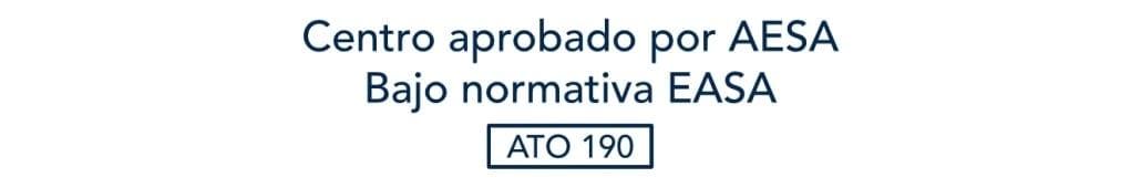Centro ATO 190 aprobado por AESA, bajo normativa EASA.